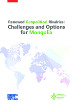 Renewed geopolitical rivalries: Challenges and options for Mongolia